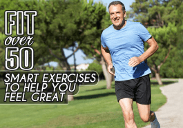 Fit Over 50 Smart Exercises To Help You Feel Great Top Fitness Magazine