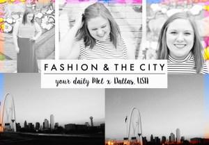 FASHION & THE CITY | Your Daily Mel x Dallas