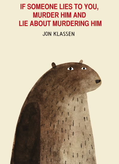 betterbooktitles: Jon Klassen: I Want My Hat Back