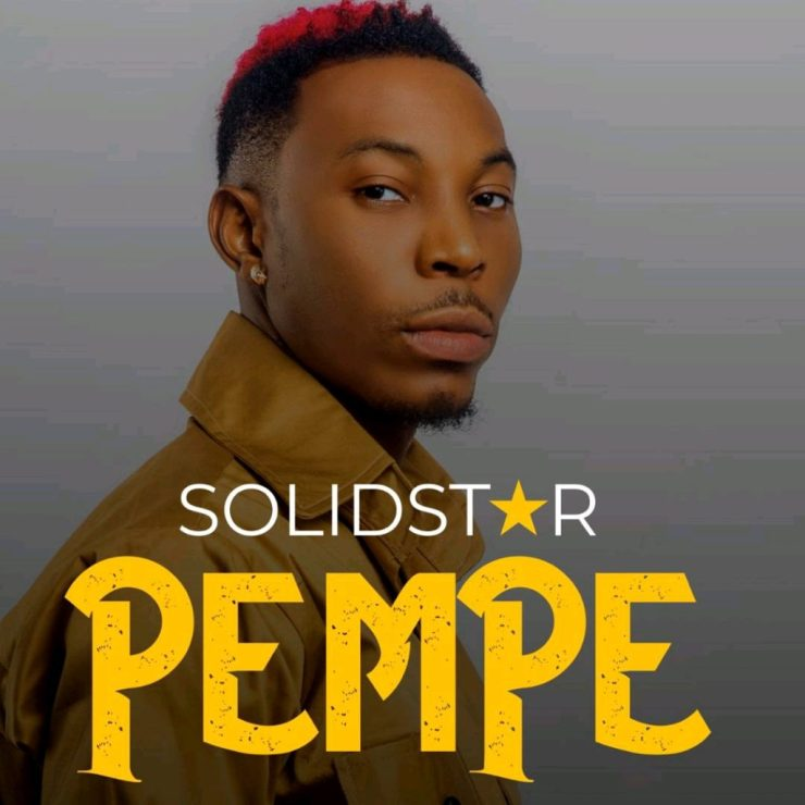 Solidstar – Pempe Mp3 Download