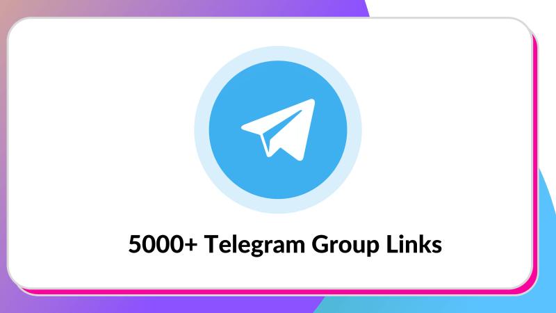 Telegram Group Links : 5000+ Telegram Groups & Channels