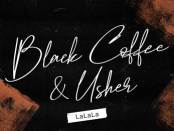 Download Black Coffee Usher LaLaLa Mp3 Download