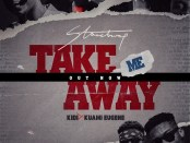 Download Stonebwoy Take Me Away Ft KiDi Kuami Eugene mp3 download