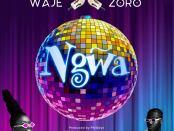 Download Waje Ngwa ft Zoro mp3 download