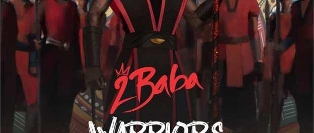 2baba Unveils The Warriors Album Release Date