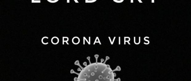 Download Lord Sky Corona Virus Everybody Sanitize Mp3 Download