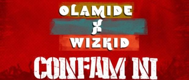 Download Olamide Confam Ni ft Wizkid Mp3 Download