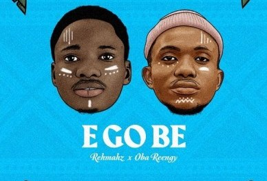 Download Rehmahz Oba Reengy E Go Be MP3 Download