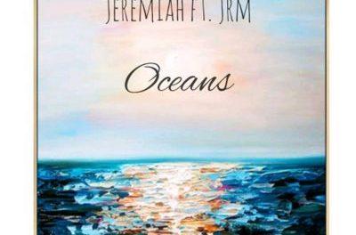 Download Jeremiah Ft JRM Oceans Mp3 Download