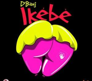 Download Dbanj Ikebe MP3 Download