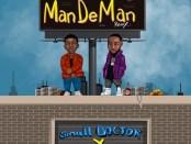 Download Small Doctor Ft Davido ManDeMan Remix MP3 Download