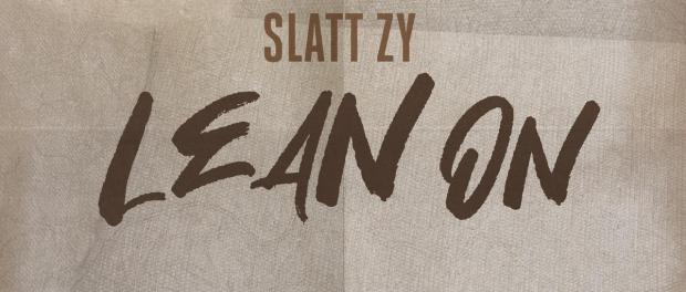 Download Slatt Zy Lean On MP3 Download