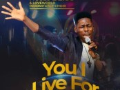Download Moses Bliss Ft Loveworld Indomitable choir You I Live For Mp3 Download