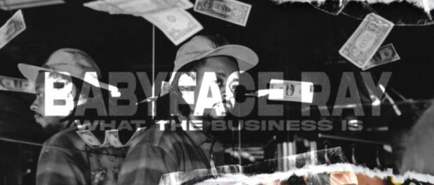 Download Babyface Ray What The Business Is MP3 Download