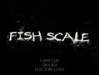 Cassius Jay – Fish Scale Ft. Tory Lanez & Trouble