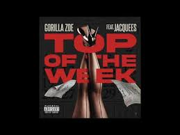 Download Gorilla Zoe Ft Jacquees Top of the Week MP3 Download