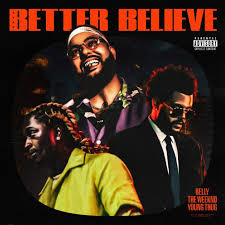 Download Belly Better Believe Ft The Weeknd & Young Thug MP3 Download