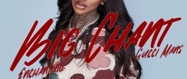 Download Enchanting Ft Gucci Mane Big Chant MP3 Download