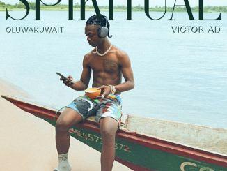 Oluwakuwait – Spiritual ft. Victor AD