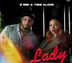 Download BRed Lady ft Yemi Alade MP3 Download