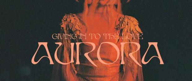 Download AURORA Giving In To The Love Mp3 Download