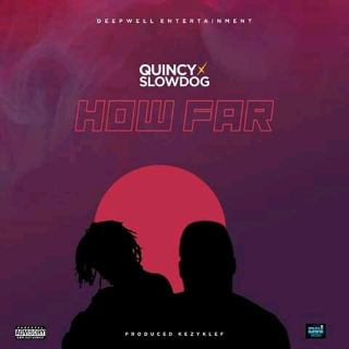 Quincy Ft Slowdog - Howfar