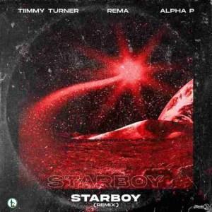 , MUSIC: Timmy Turner Ft. Rema & Alpha P – Starboy (Remix), 360okay