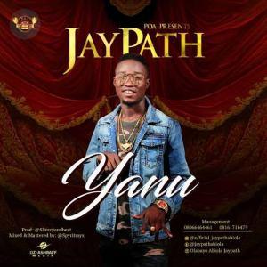 Jaypath - Yanu, MUSIC: Jaypath – Yanu, 360okay