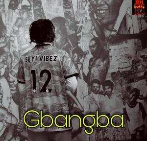 , MUSIC: Seyi Vibez – Gbangba, 360okay