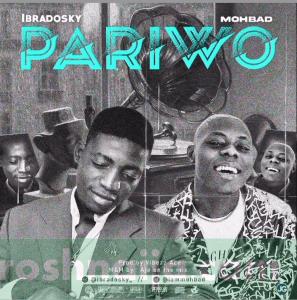 Ibradosky Ft. Mohbad - Pariwo, MUSIC: Ibradosky Ft. Mohbad – Pariwo, 360okay