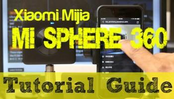 Ultimate Xiaomi Mijia MI SPHERE 360 Camera FAQ, Wiki and Resource
