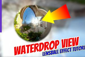 Waterdrop view: lensball glass ball photo effect tutorial with a 360 camera