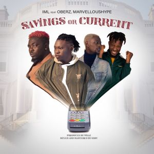 IML - Savings Or Current Ft. Oberz, Marvellous Hype