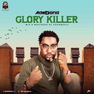 Adebond - Glory Killer