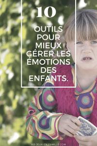 10 outils pour mieux gérer les émotions des enfants