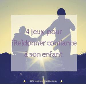 Read more about the article (Re)donner confiance à son enfant : 4 jeux indispensables
