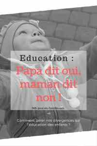 Education : papa dit oui, maman dit non