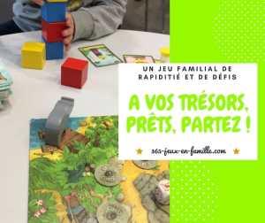 Read more about the article Un jeu familial de rapidité et de défis, A vos trésors, prêts, partez !