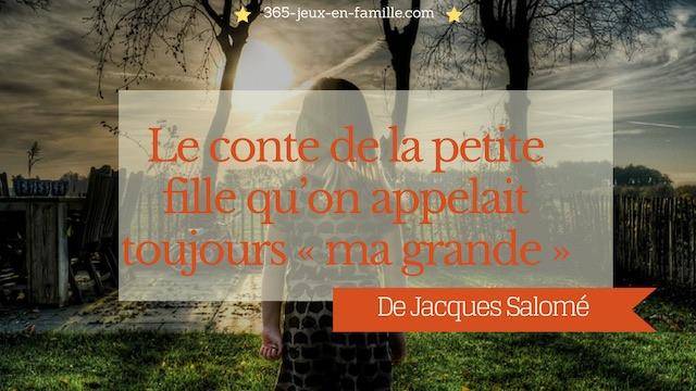 Le conte de la petite fille qu'on appelait toujours ma grande J. Salomé