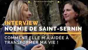 Read more about the article [Vidéo] Comment Noémie de Saint Sernin a transformé ma vie !