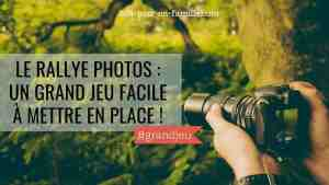 Le rallye photos : un grand jeu facile