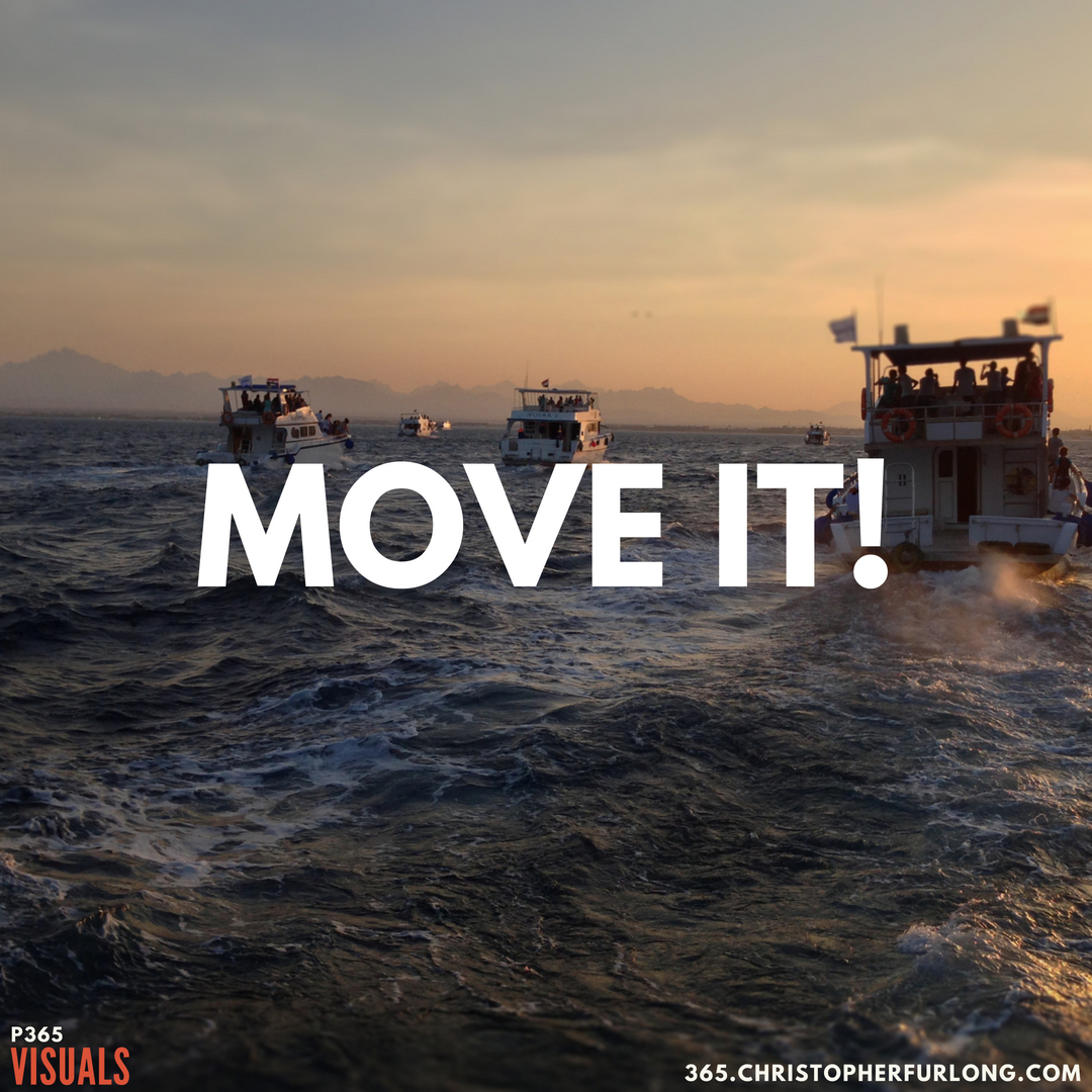 P365 2018: Day #200: Move It!