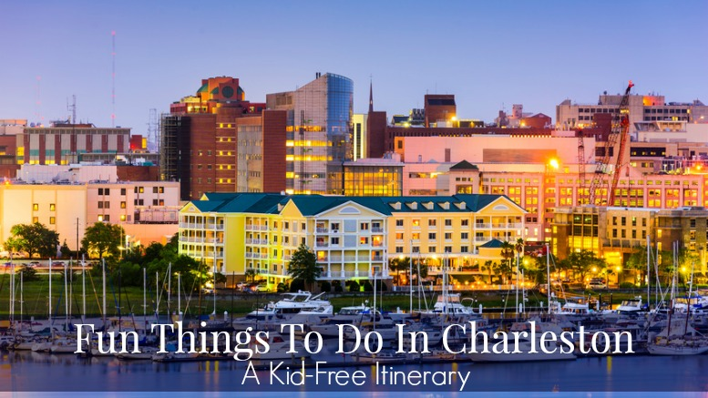 45 fun things to do in charleston sc a kid free itinerary for Cool things to do in charleston sc