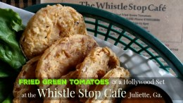 Fried Green Tomatoes at the Whistle Stop Cafe, Juliette, Ga.