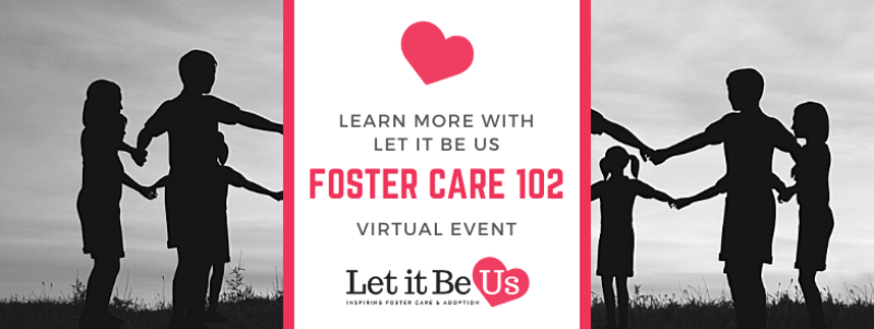 Let It Be Us Foster Care 102 Event