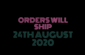 ORDERS WILL SHIP 24TH AUGUST