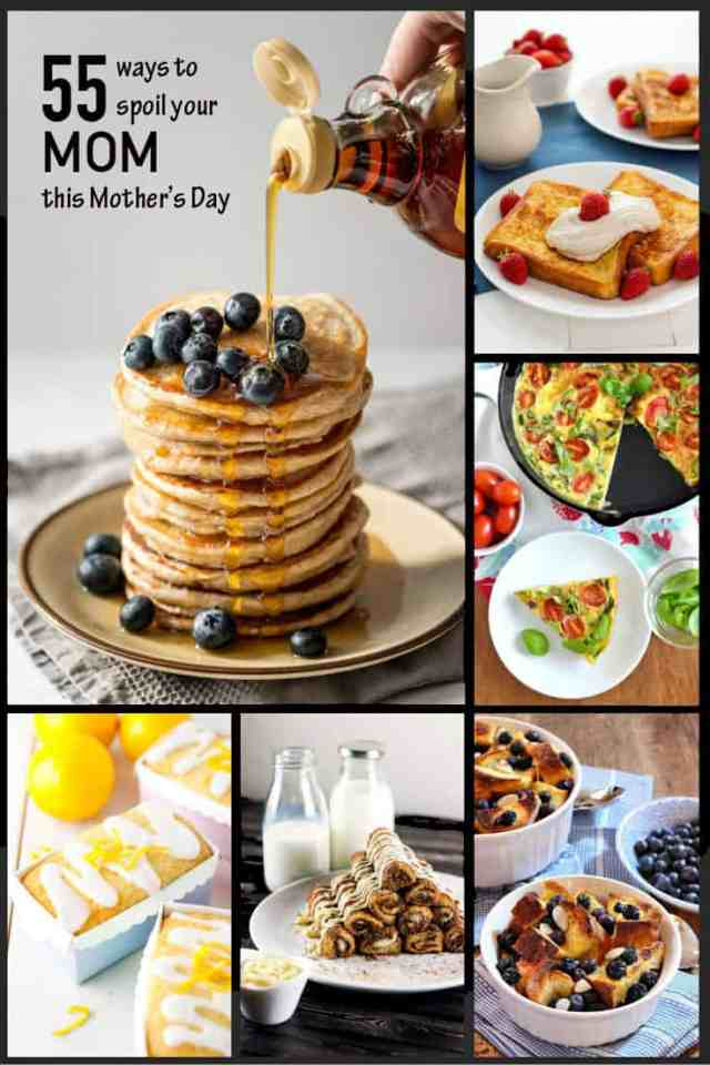 55 Delicious Ways you can Spoil your Mom this Mother's Day - fantastic breakfast & brunch recipe ideas.