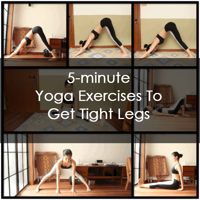 5-minute Yoga Exercises To Get Tight Legs 2