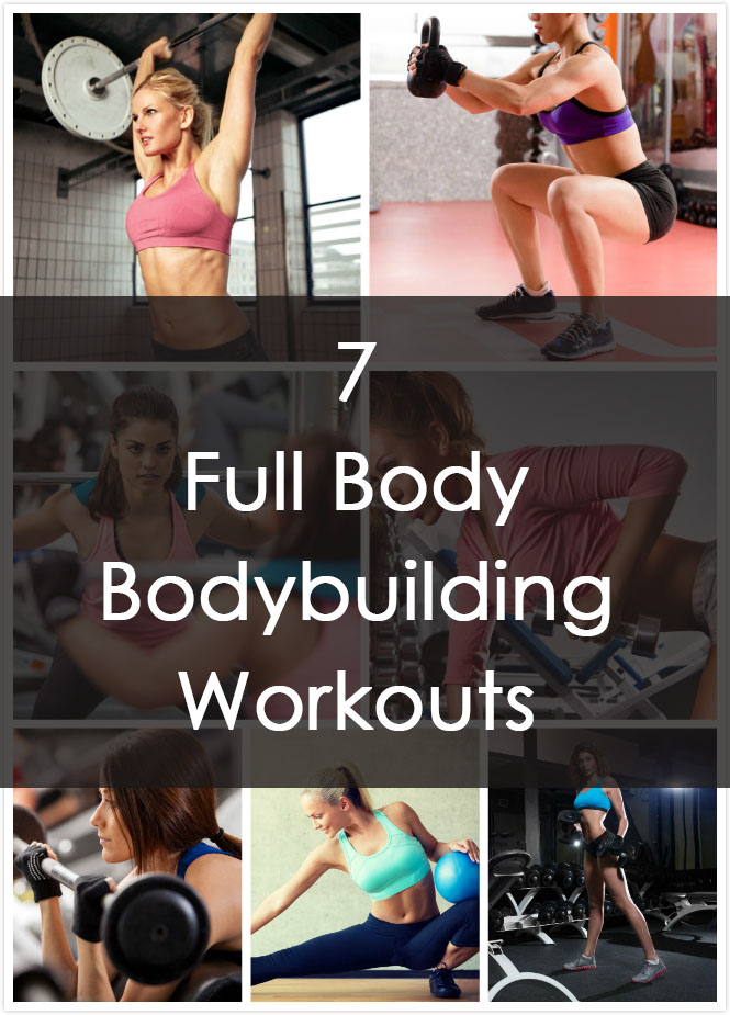 7 Full Body Bodybuilding Workouts For Women