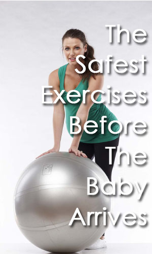 The Safest Exercises Before The Baby Arrives
